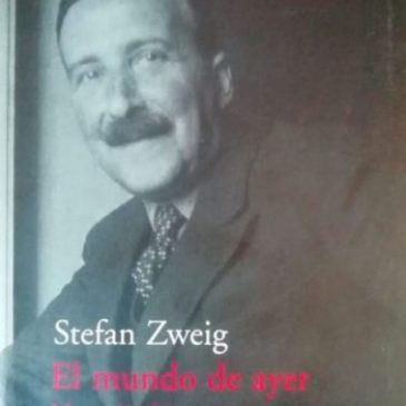 El mundo de ayer. Memorias de un europeo, de Stefan Zweig